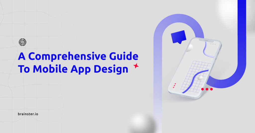 A Comprehensive Guide To Mobile App Design