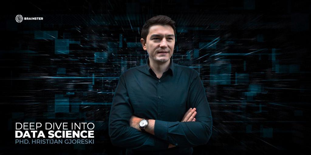 Deep Dive into Data Science with Dr. Hristijan Gjoreski