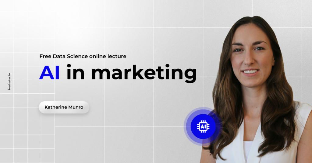 Meet Katherine Munro - Artificial Intelligence: The Future of Marketing
