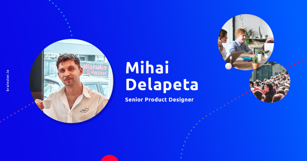 Mihai Delapeta: Designing products that have the users' best interest at heart | UX/UI Design