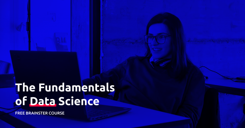 FREE Data Science Course: The Fundamentals of Data Science