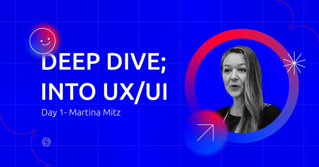 "Meet the ""Deep Dive; Into UX/UI"" speakers - Martina Mitz"