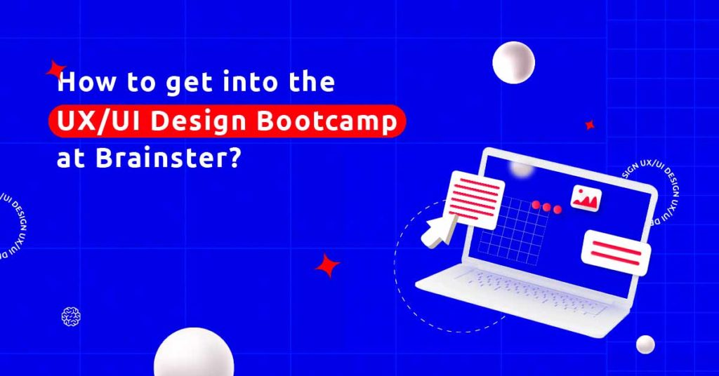 How to get into the UXUI Design Bootcamp at Brainster