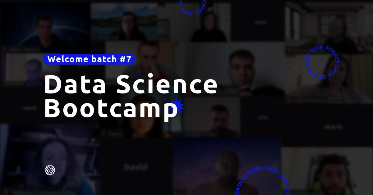 Welcome batch #7 | Data Science Bootcamp
