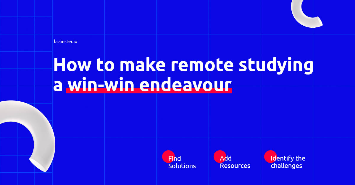 REMOTE STUDYING – Turning disadvantages into advantages