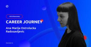 CAREER JOURNEY   Ana Marija Ostrolucka Radosavljevic